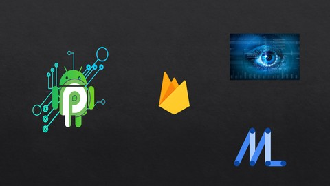 Learn Machine Learning use in Android Apps using Android studio, Build Face detector, Text Recognizer, Object detector..