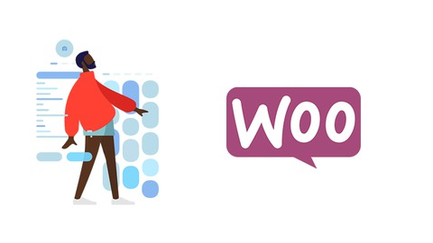 Learn to Build Advanced Customized E-Commerce websites with WooCommerce